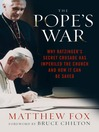 The Pope&#39;s War (eBook): Why Ratzinger&#39;s Secret Crusade Has Imperiled the Church and How It Can Be Saved